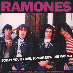 TODAY YOUR LOVE TOMORROW THE WORLD: LIVE 1978