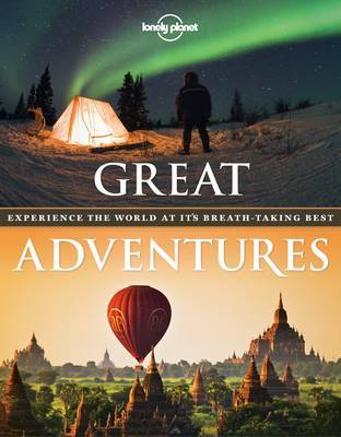 Great Adventures: Experience the World at its Breath-Taking Best