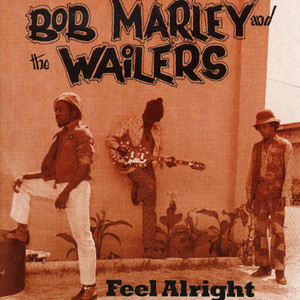 FEEL ALRIGHT & THE WAILERS
