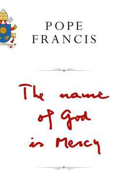The Name of God is Mercy: A Conversation with Andrea Tornielli
