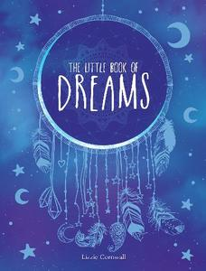 The Little Book of Dreams: An A-Z of Dreams and What They Mean