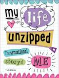 My Life Unzipped: The Sensational Story of Me