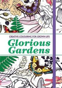 Glorious Gardens Creative Colouring For Grown Ups Travel Edition