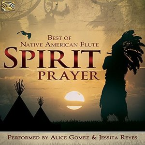SPIRIT PRAYER: BEST OF NATIVE AMERICAN FLUTE