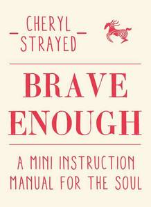Brave Enough A Mini Instruction Manual For The Soul