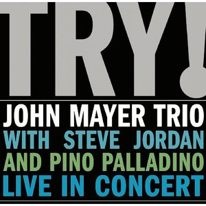 TRY! JOHN MAYER TRIO LIVE IN CONCERT (GER)