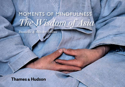 Moments of Mindfulness: the Wisdom of Asia