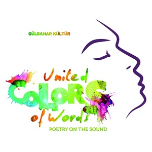 UNITED COLORS OF WORDS: GULBAHAR KULTUR [2CD]