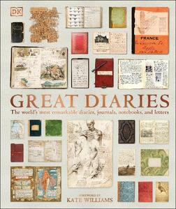 Great Diaries The World's Most Remarkable Diaries Journals Notebooks And Letters