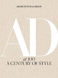 Architectural Digest At 100:A Century Of Style: A Century Of Style
