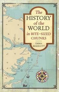 The History of the World in Bite Sized Chunks