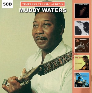 Muddy Waters Timeless Classic Albums [5 Disc Set]