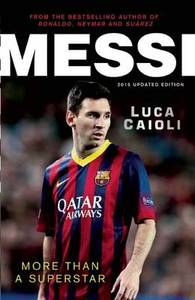 Messi 2015 More Than A Superstar
