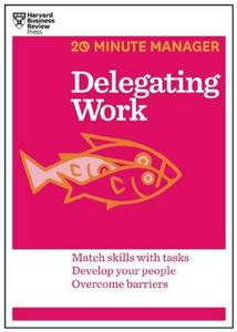 20 Minute Manager Delegating Work