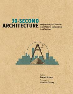 30-Second Architecture: The 50 Most Signicant Principles and Styles in Architecture