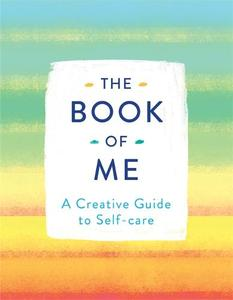 The Book of Me: A Creative Guide to Self-care