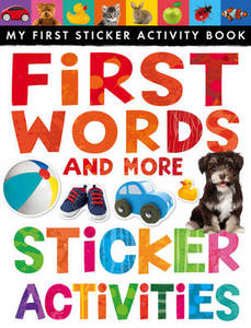 My First Sticker Activity Book First Words And More Sticker Activities