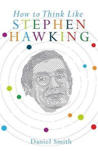 How to Think Like Stephen Hawking