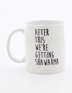 I Want It Now Getting Shawarma Mug
