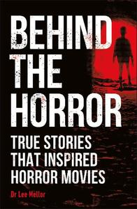 Behind The Horror True Stories That Inspired Horror Movies