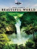 Lonely Planet's Beautiful World: Sublime Photography of the World's Most Magnificent Spectacles