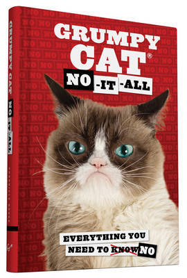 Grumpy Cat: No-it-All: Everything You Need to No