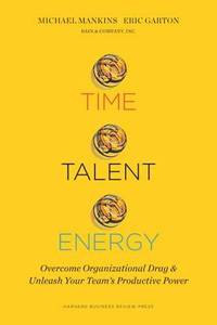 Energy: Overcome Organizational Drag and Unleash Your Team's Productive Power