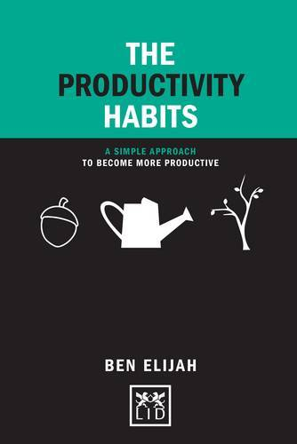 The Productivity Habits: A Simple Framework to Become More Productive