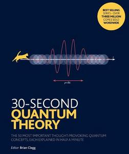 30-Second Quantum Theory: The 50 most thought-provoking quantum concepts