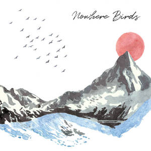 NOWHERE BIRDS EP - NOWHERE BIRDS