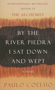 By The River Piedra I Sat Down & Wept