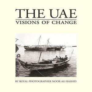 The UAE: Visions of Change - Noor Ali Rashid