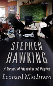 Stephen Hawking A Memoir Of Friendship And Physics