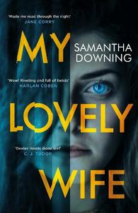 My Lovely Wife: The gripping new psychological thriller with a killer twist
