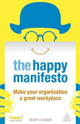 The Happy Manifesto: Make Your Organisation a Great Workplace