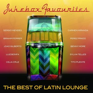 JUKEBOX FAVOURITES: BEST OF LATIN LOUNGE
