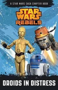 Star Wars Rebels Chapter Book 2 Droids In Distress