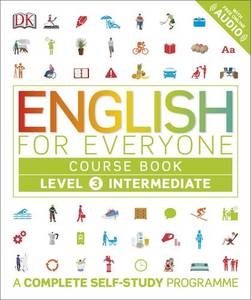 English for Everyone Course Book: A Complete Self-Study Programme: Level 3 : Intermediate