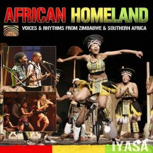 African Homeland Voices & Rhythms from Zimbabwe-Iyasa
