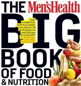 The Men's Health Big Book Of Food & Nutrition
