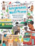 Adventures in Noisy Places: Packed Full of Activities and Over 250 Stickers