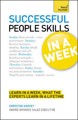 Successful People Skills in a Week: Teach Yourself: Motivate Yourself and Others in Seven Simple Steps