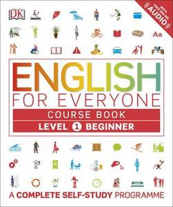 English for Everyone Course Book: A Complete Self-Study Programme: Level 1 : Beginner