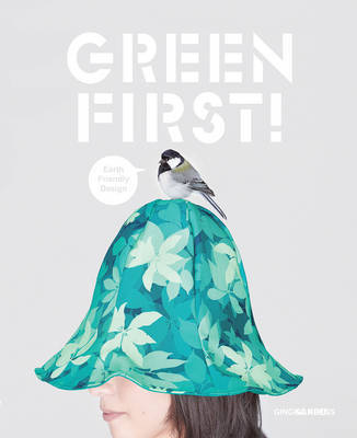 Green First!: Earth Friendly Design