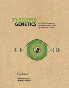30-Second Genetics: The 50 most revolutionary discoveries in genetics