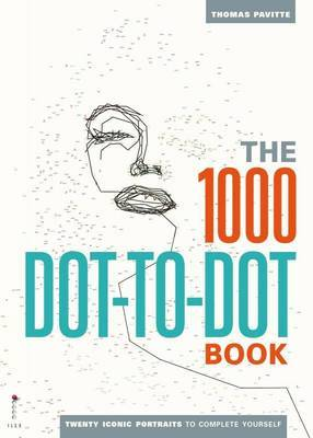 The 1,000 Dot-to-Dot Book: Twenty Iconic Portraits to Complete Yourself