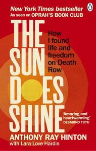 The Sun Does Shine How I Found Life And Freedom On Death Row (Oprah's Book Club Summer 2018 Selection)