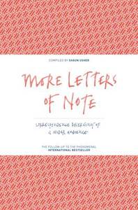 More Letters Of Note Correspondence Deserving Of A Wider Audience