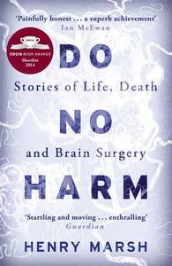 Do No Harm Stories Of Life Death & Brain Surgery