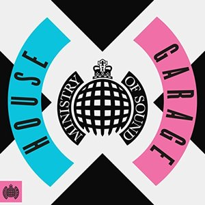 MINISTRY OF SOUND: HOUSE X GARAGE